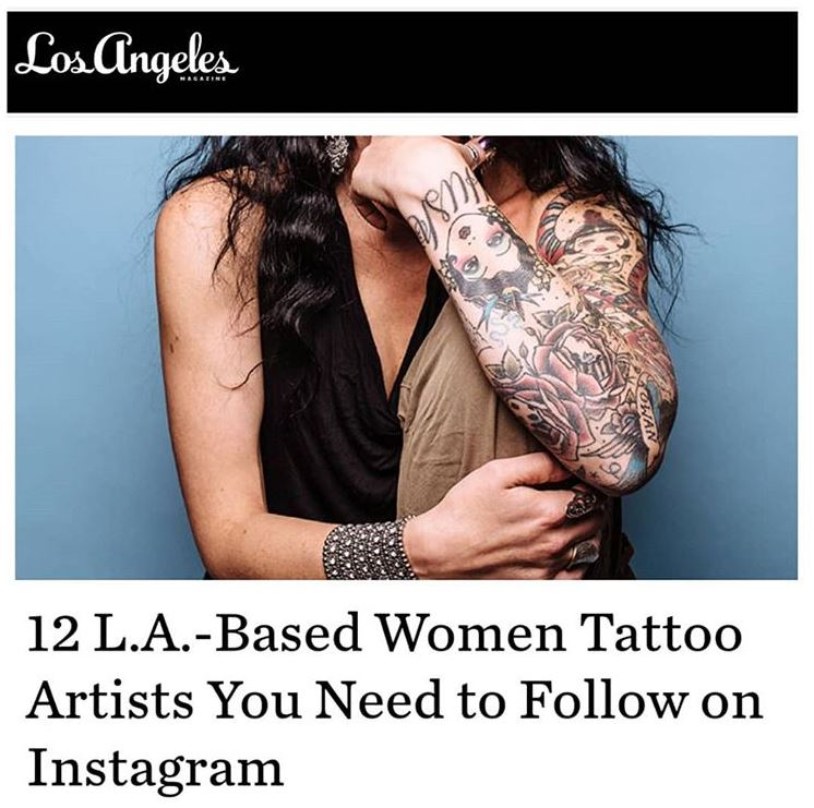 L.A. WOMEN - Los Angeles Magazine named 2 of artists on their  12 L.A. WOMEN TATTOO ARTISTS YOU NEED TO FOLLOW ON INSTAGRAM List