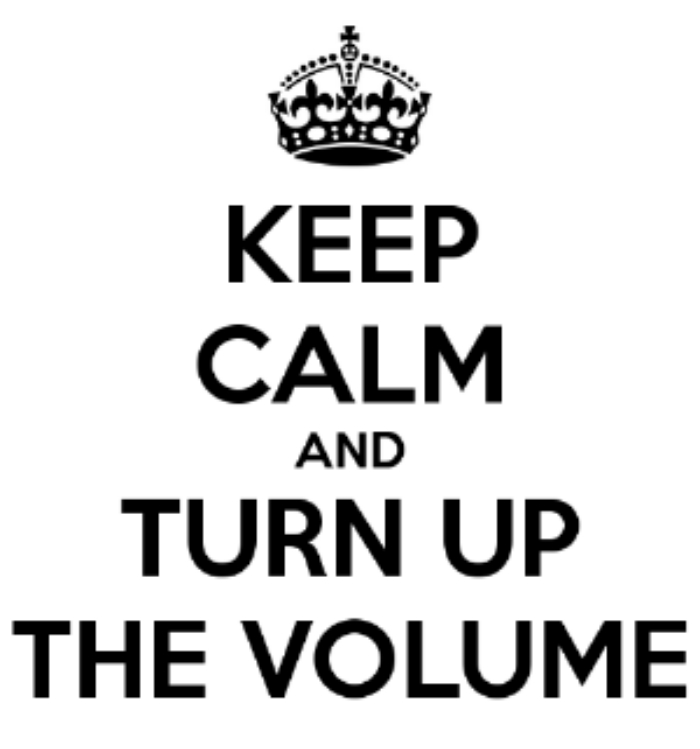keep-calm-and-turn-up-the-volume-12.png