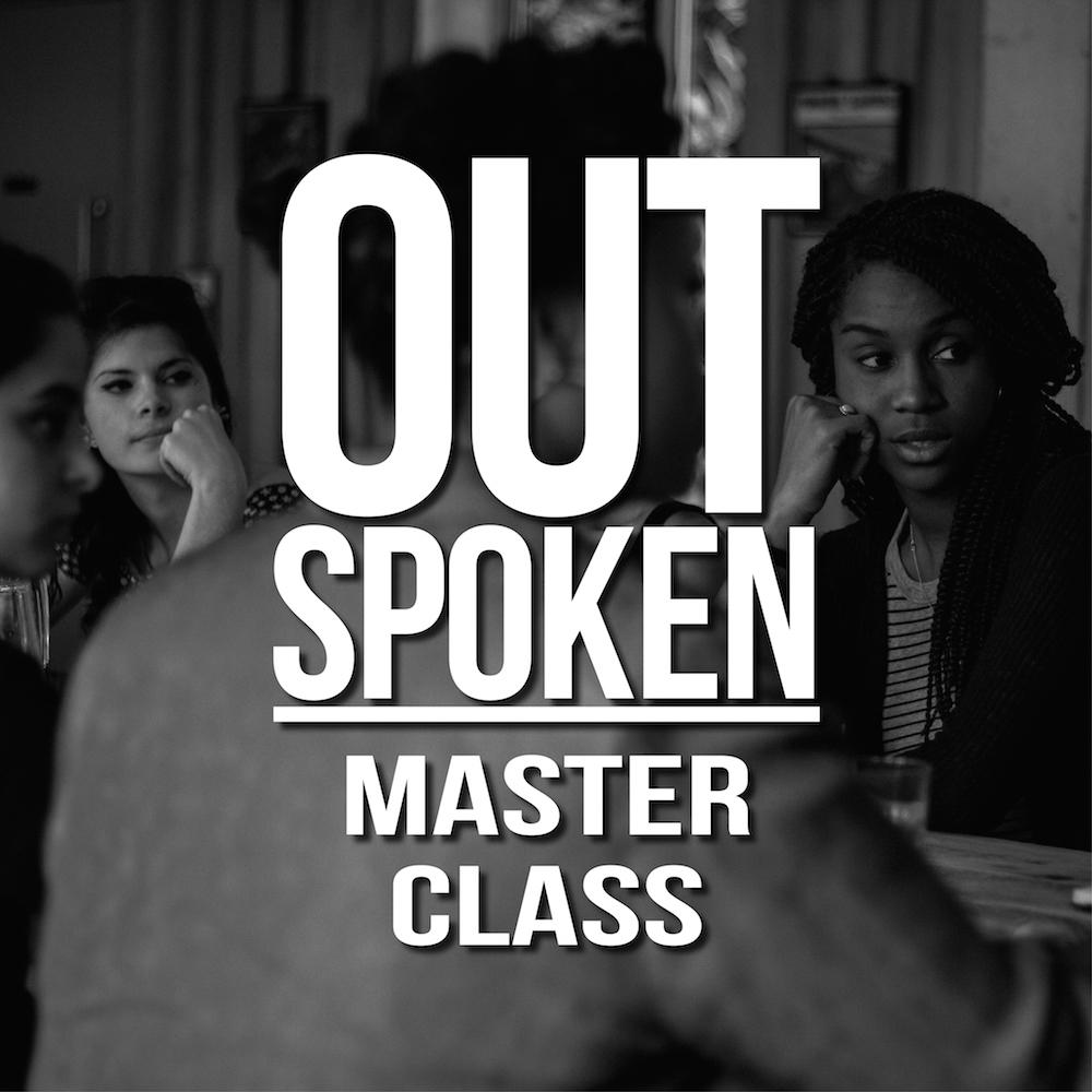 Out-Spoken Master Class