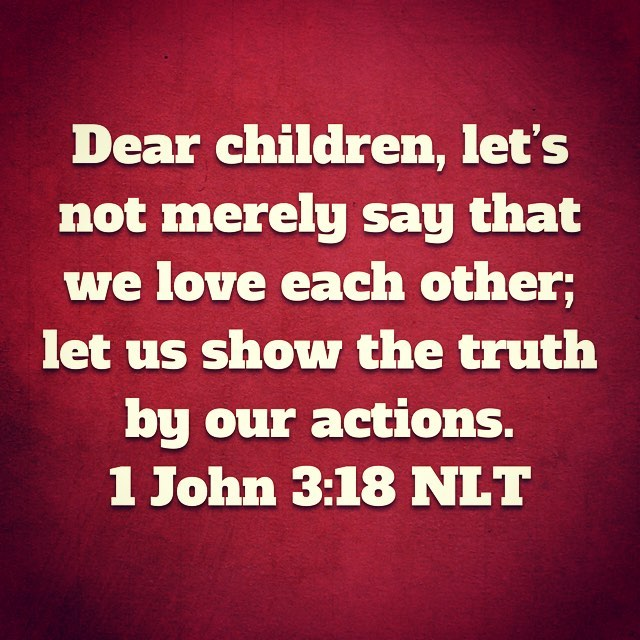 LOVE—-it's easy for us Christians to talk about loving others, but look around.  With all the division, quarreling, etc. in our world, it's time that we all WALK IT OUT!  #ShowLOVE #ShowJESUS