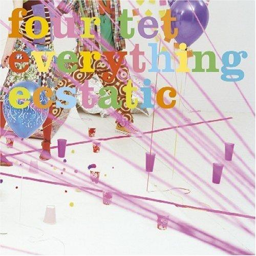 Everything Ecstatic - Four Tet