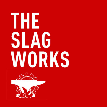 The Slag Works