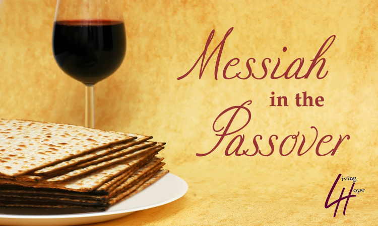 LivingHopeChurchNH.org Messiah in the Passover