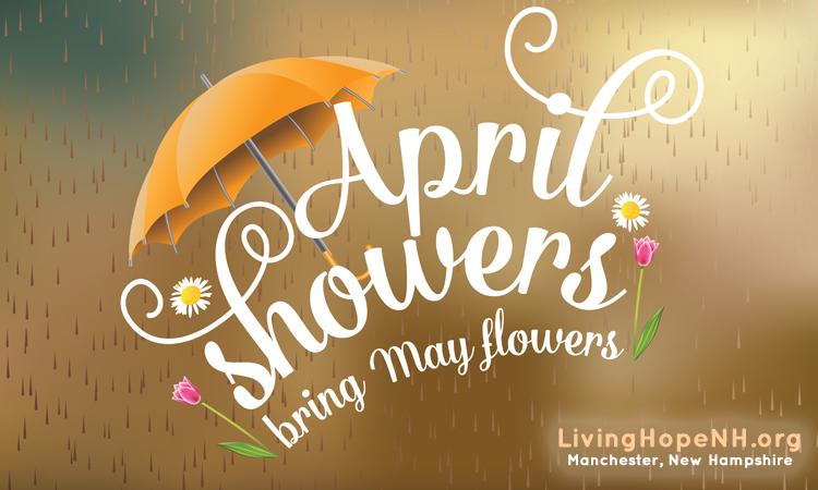 April Showers LivingHopeChurchNH.org