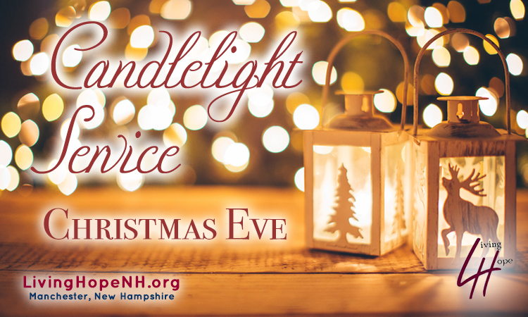 Christmas Eve Living Hope Church Manchester, New Hampshire