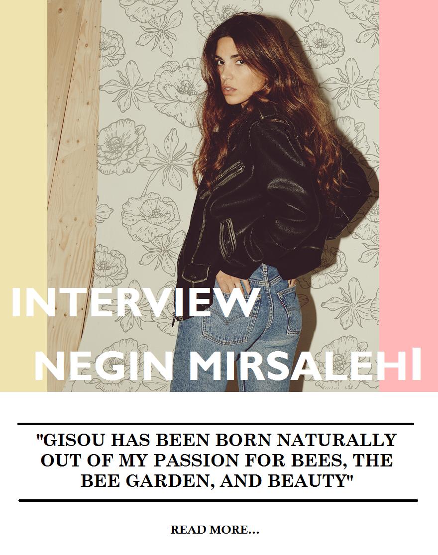 Negin Mirsalehi Gisou Mirror Mirror Interview