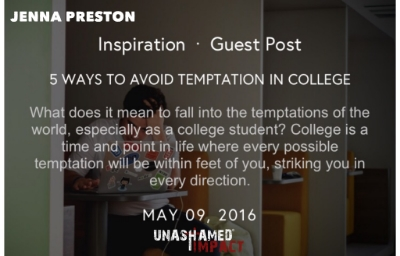 "Click to read ""5 Ways To Avoid Temptation In College"" By Jenna Preston"