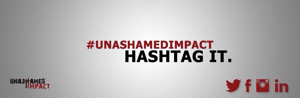 Follow us on social media @UnashamedImpact