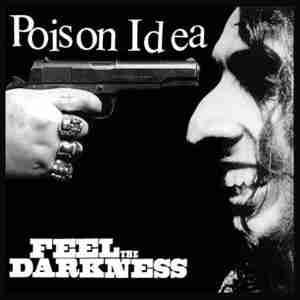 deciblog - ac4 Poison-Idea-Feel-The-Darkness