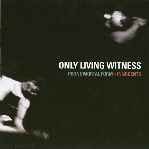 Only Living Witness - Prone Mortal Form