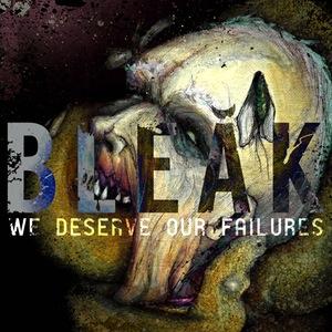Bleak - We Deserve Our Failures