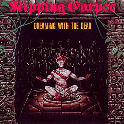 "18) Ripping Corpse ""Dreaming With the Dead"" Kraze"