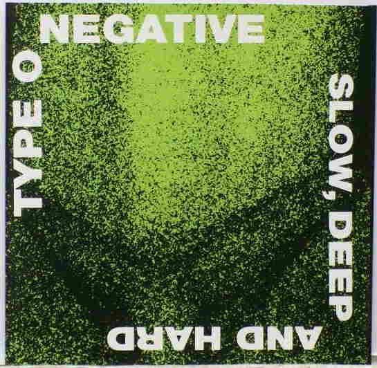 "6) Type O Negative ""Slow, Deep & Hard"" Roadrunner"