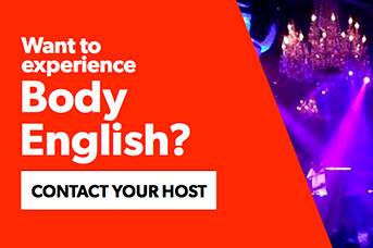 Contact your host to experience Body English