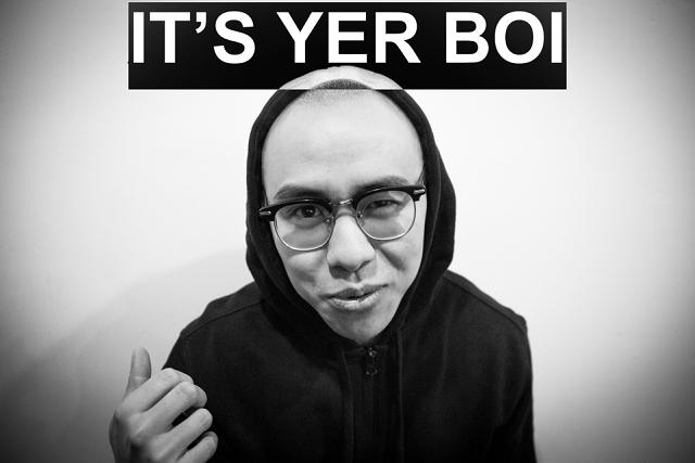 IT'S YER BOI