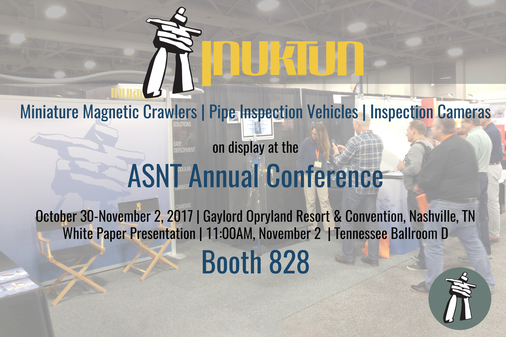Inuktun Exhibits at ASNT Annual Conference 2017