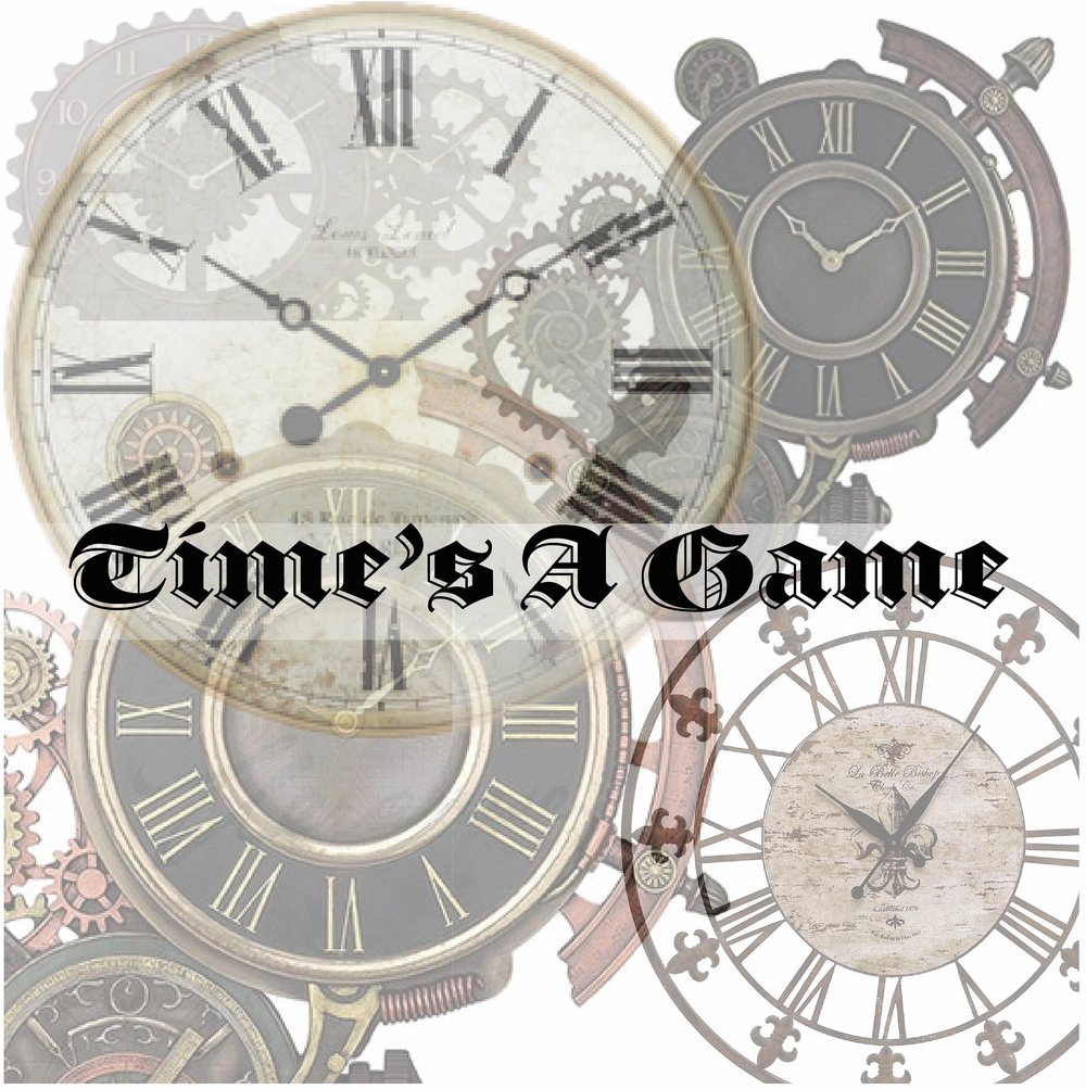 Time's A Game.jpg
