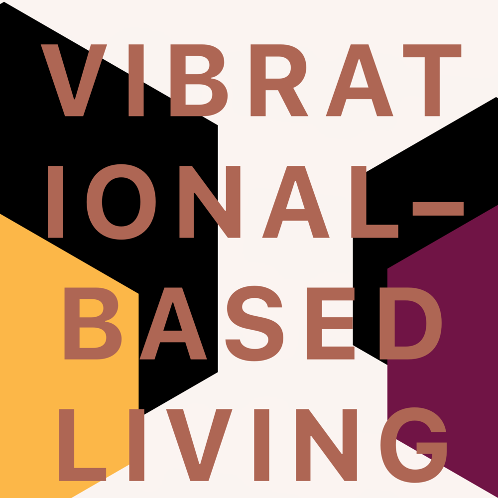 Vibrational-based Living Class - Self-care is how you take your power back.
