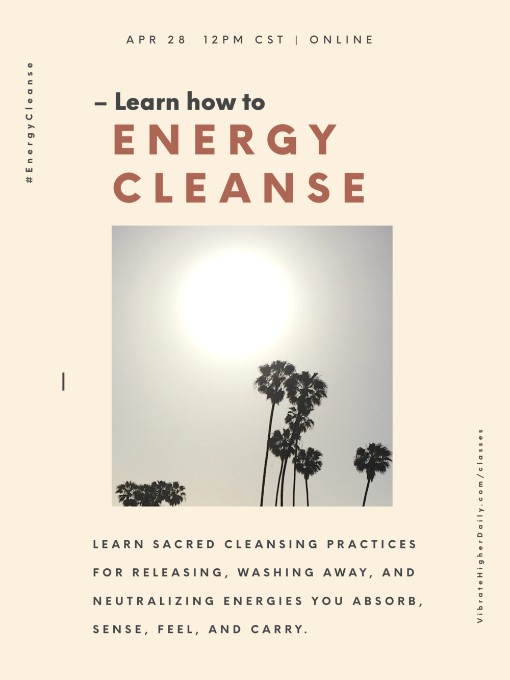 Energy CleanseAPR 28 12PM C.S.T. - Learn sacred cleansing practices for releasing, washing away, and neutralizing energies you absorb, sense, feel, and carry.
