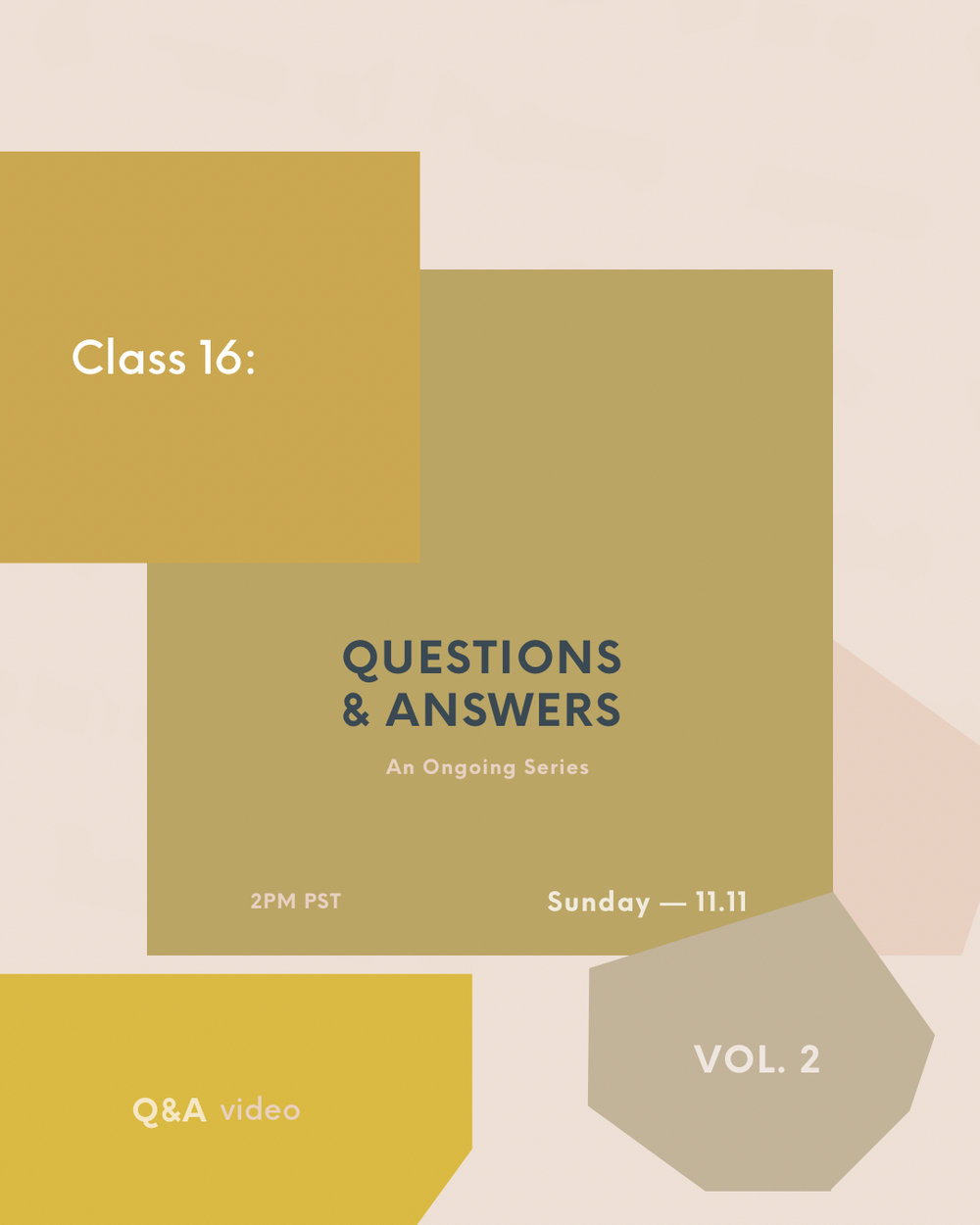 Class 16: Q&A Vol. 2 - This week's video class is the second in our Q&A series. So many great and essential questions come through on the regular and this Q&A will cover some of them, including: