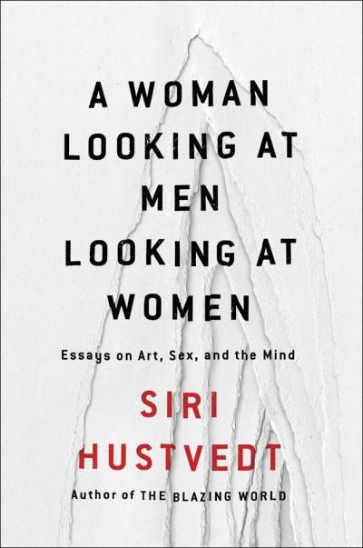 siri-hustvedt-a-woman-looking-at-men-looking-at-women-400x603.jpg