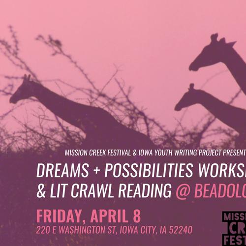 Dreams + Possibilities Workshop & Lit Crawl Reading (2016)