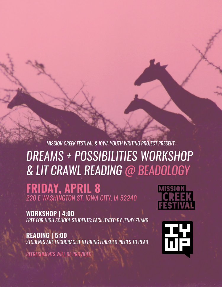"""Dreams and Possibilities Workshop and Lit Crawl Reading."" 2016. (Iowa Youth Writing Project)"