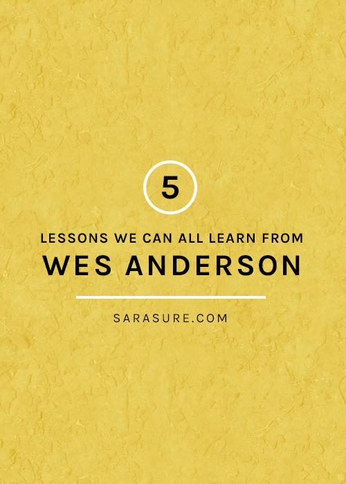 Five lessons we can learn from Wes Anderson