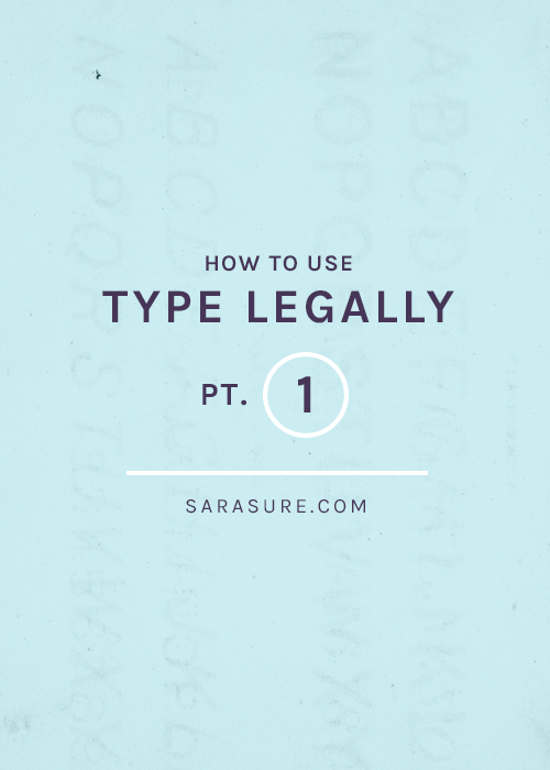 How to Use Type Legally: Pt 1