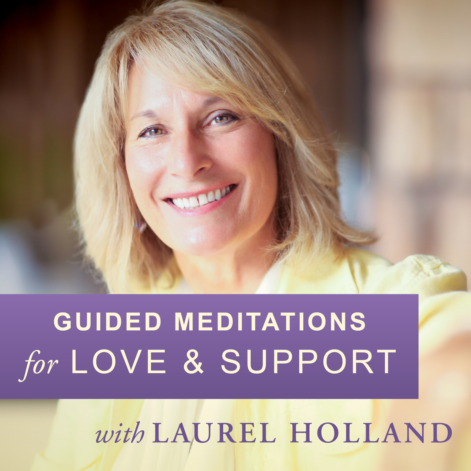 Guided Meditations for Love & Support - Laurel Holland