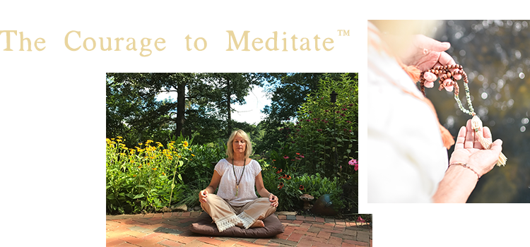 The Courage to Meditate