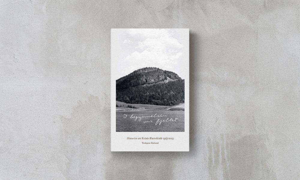 «I begynnelsen var fjellet» er historien om Kolsås Klatreklubbs første 50 år, skrevet av Torbjørn Ekelund, illustrert med arkivfotos og nye bilder tatt av fotograf Kjell Ruben Strøm. Boken er designet av Kristin Sauge.
