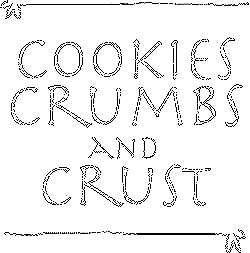 Cookies Crumbs and Crust