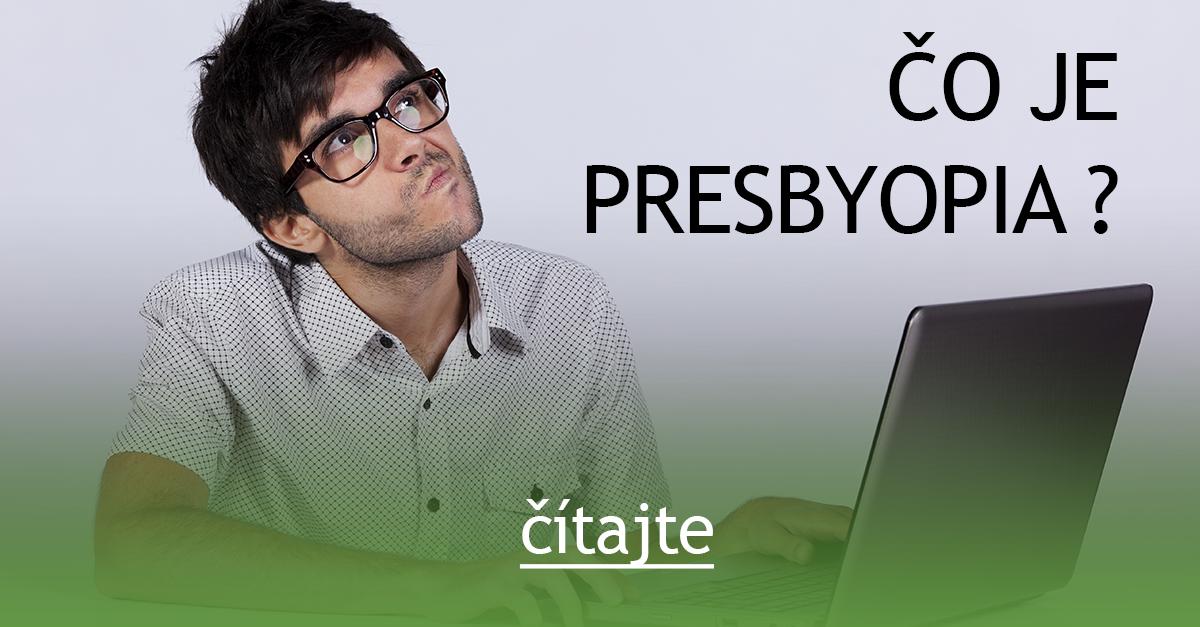 183101680 Čo je presbyopia ? — Očná optika Britaňáková