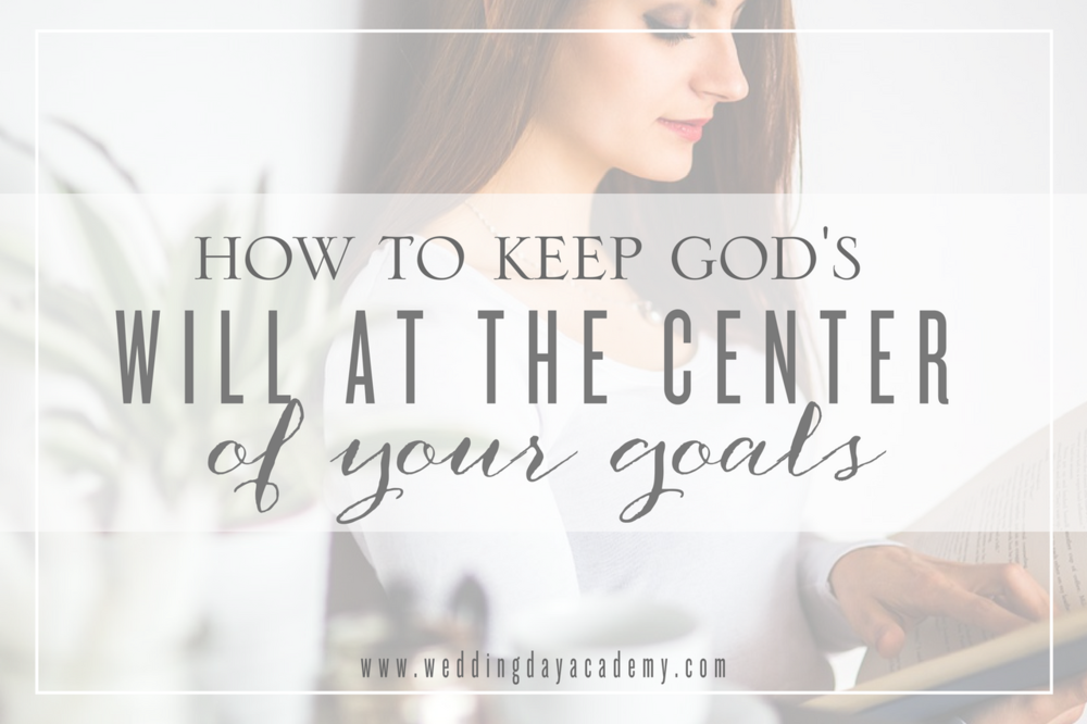 How to Keep God's Will at the Center of Your Goals (2).png
