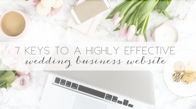 7 KEYS TO A HIGHL EFFECTIVE WEDDING BUSINESS WEBSITE.png
