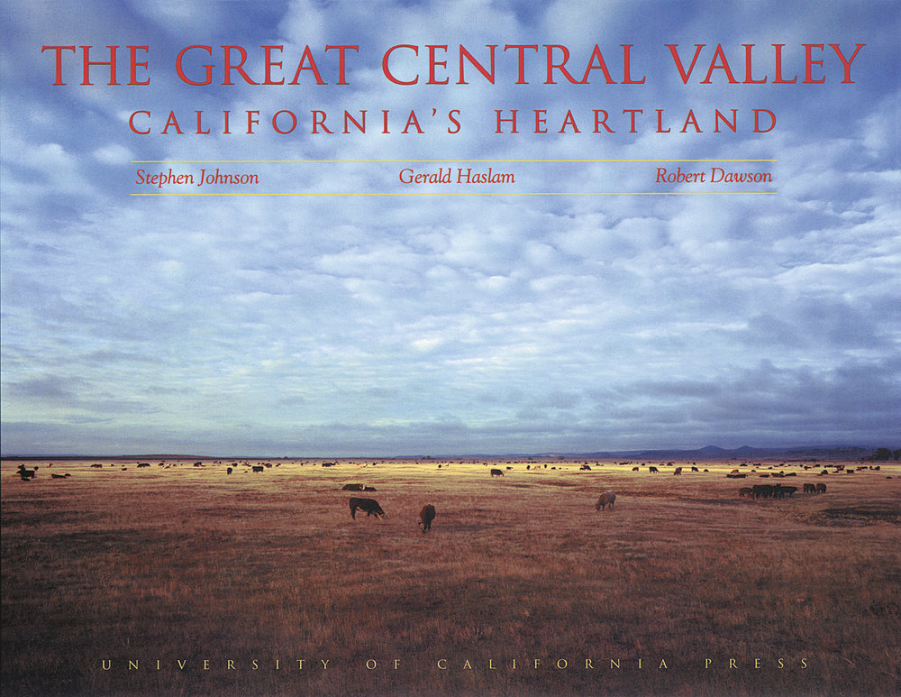 The Great Central Valley : California's Heartland. University of California Press. 1993.