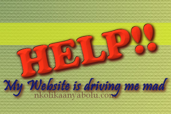 Help my website is driving me crazy by Nkolika Anyabolu