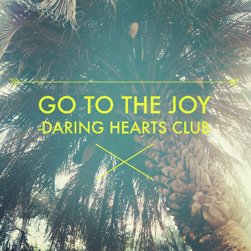 go to the joy daring hearts club