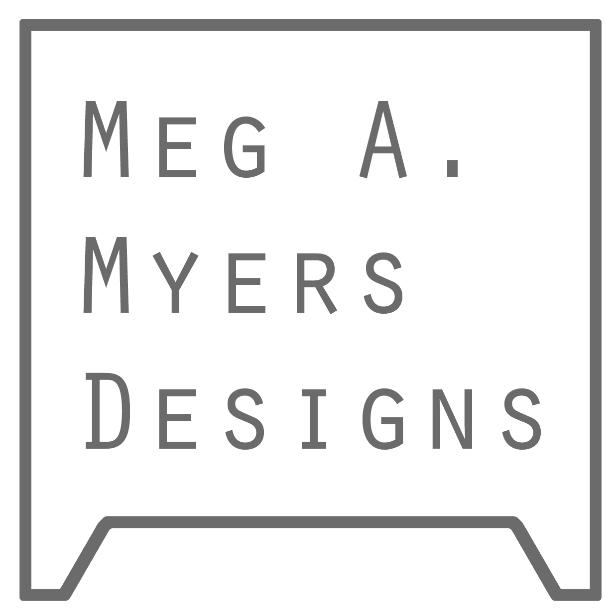 Meg A. Myers Designs