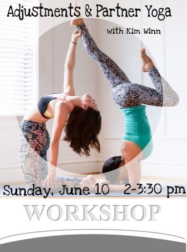 Adjustment & Partner Yoga Workshop - Learn some fun Partner Yoga and adjustments to deepen your asanas with Kim Winn.  This workshop is geared toward Yoga Teacher Training, but there is room for a few more playful & adventurous souls to join us.  Space is limited, sign up to reserve your spot.
