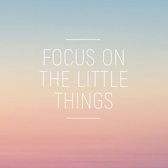 When you focus on the little things the big things get better.