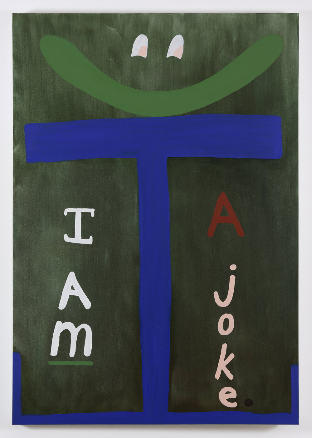 I Am A Joke But At Least I'm Not You   2017  Oil on canvas  170 x 120 cm  Photo by Tim Gresham