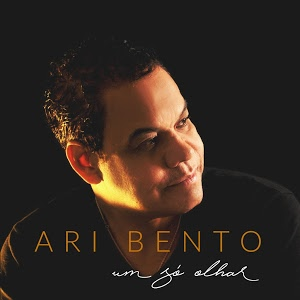 Ari Bento - Um Só Olhar (2017)
