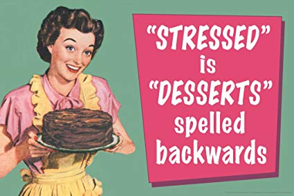 Image source: https://www.amazon.com/Stressed-Desserts-Spelled-Backwards-Poster/dp/B017C9AZUQ