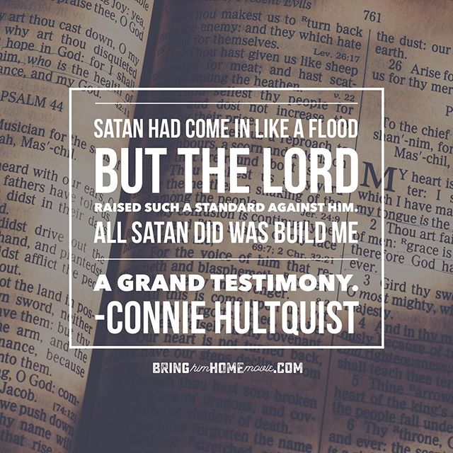 """Satan had come in like a flood. But the Lord had raised such a standard against him. All Sarah did was build me a grand testimony."" --Connie Hultquist."