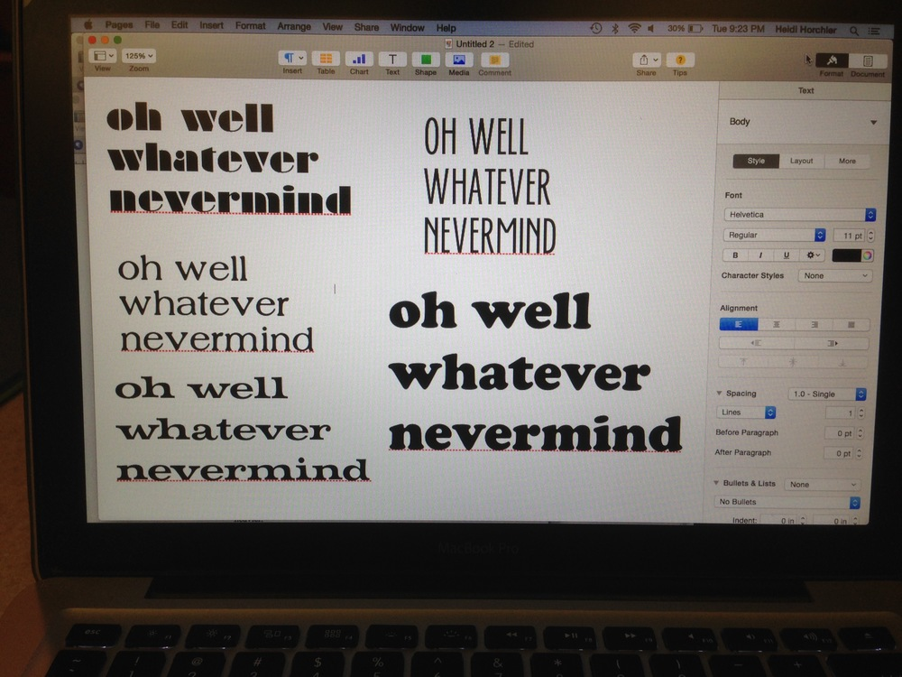 I use Pages on my mac, and several different fonts to give me ideas. I wasn't happy with any of these.