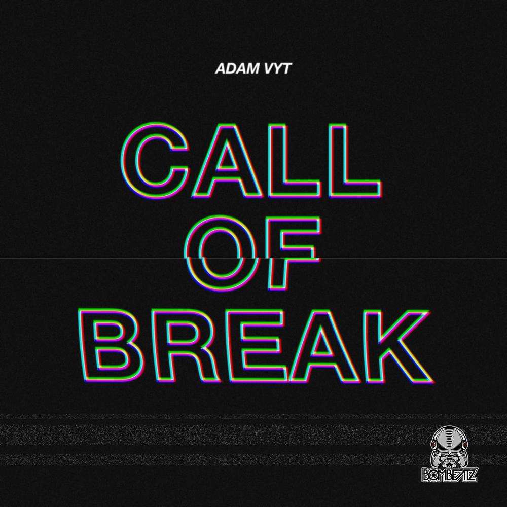 Adam Vyt - Call of Break.jpg