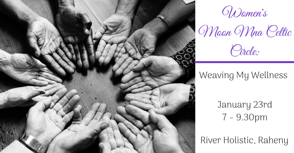 Weaving My Wellness- Women's Moon Mna Celtic Circle