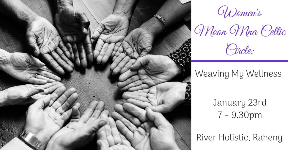Weaving My Wellness- Women's Moon Mna Celtic Circle